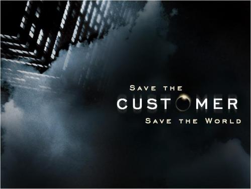save the customer, save the world